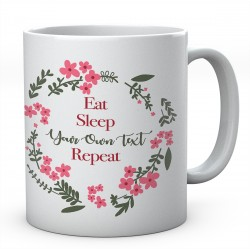 Flower Eat Sleep Your Own Text Repeat Personalised Ceramic Mug