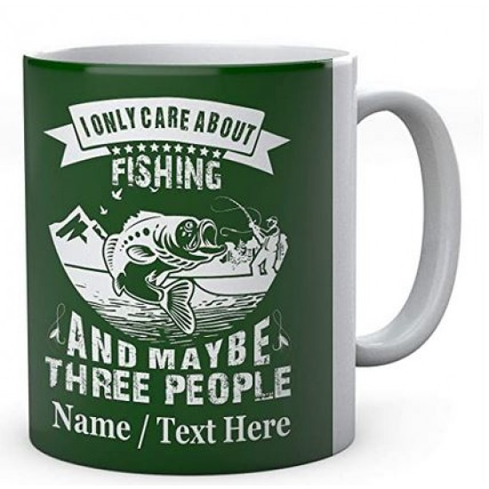 I Only Care About Fishing and Maybe Three People - Fishermen's Personalised Ceramic Mug