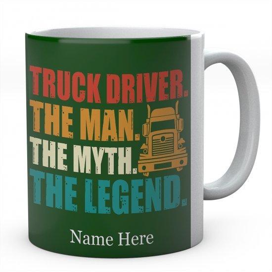 Truck Driver The Man The Myth The Legend Ceramic Mug