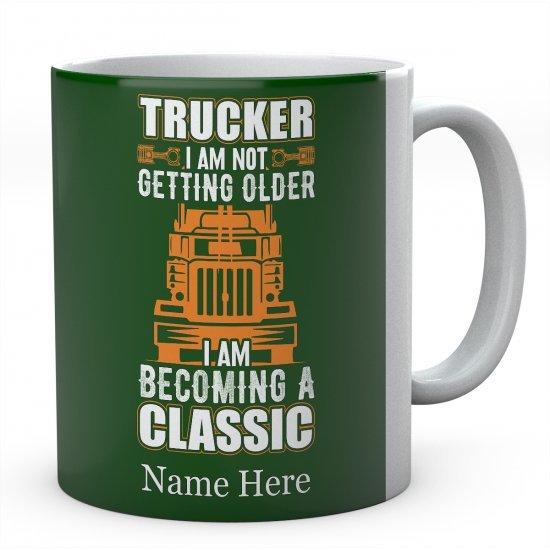 Trucker I Am Not Getting Older I Am Becoming A Classic Ceramic Mug