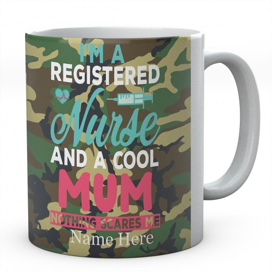 I'm A Registered Nurse And  A Cool Mum Nothing Scares Me And Personalised Novelty Ceramic Mug