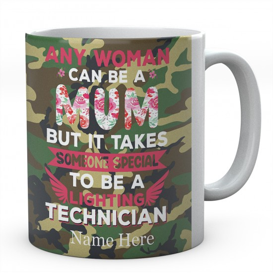 Any Woman Can Be A Mum But It Takes Someone Special To Be A Lighting Technician Personalised Unique Mug
