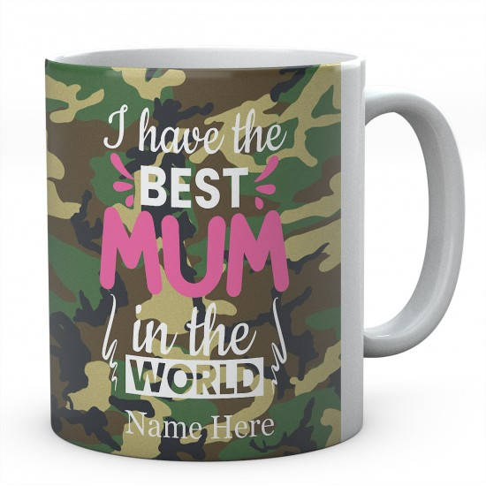 I Have The Best Mum In The World Personalised Unique Mug
