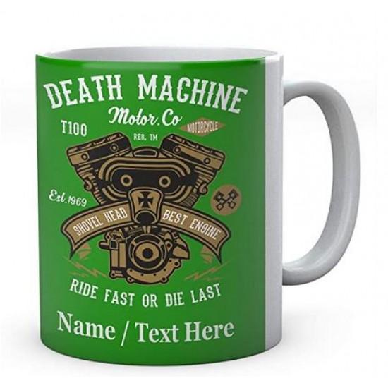 Death Machine Ride Fast Or Die Last -Personalised Mug