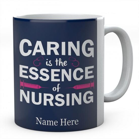 Personalised Caring Is The Essence Of Nursing Mug
