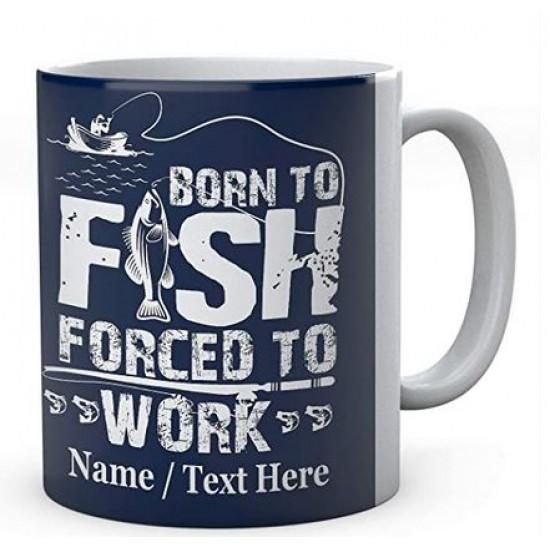 Born to Fish Forced to Work - Fishermen's Personalised Ceramic Mug