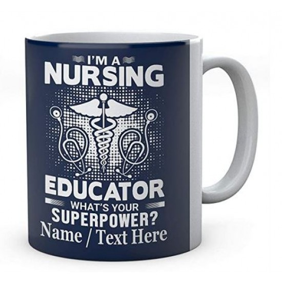 I'm A Nursing Educator What's Your Superpower- Personalised Mug