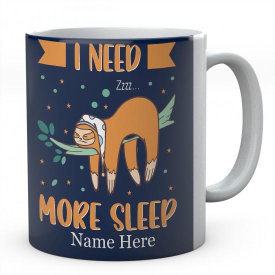I Need More Sleep Personalised Sloth Ceramic Mug