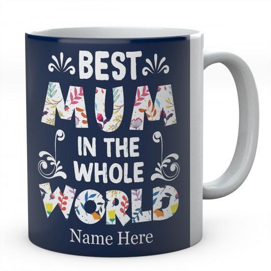 Best Mum In The Whole World Personalised Novelty Ceramic Mug