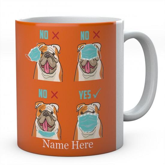 Bulldog Wearing Mask Correctly Personalised English Bulldog Novelty Mug