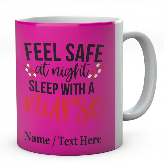 Feel Safe At Night Sleep With A Nurse-Personalised Name Ceramic Mug
