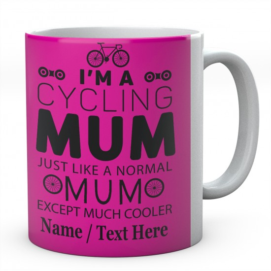 I'm A Cycling Mum Just Like A Normal Mum Except Much Cooler...Personalised Mug