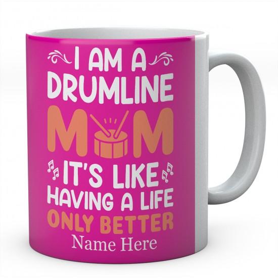 I Am A Drumline It's Like Having A Life Only Better Personalised Novelty Ceramic Mug