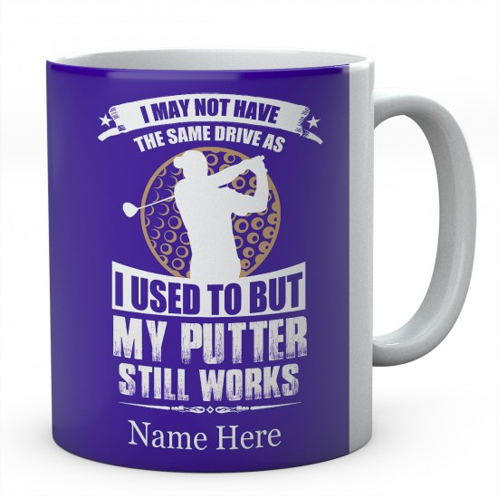 Personalised Ceramic Mug I May Not Have The Same Drive As I Used To.....