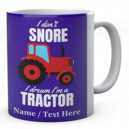 I Don't Snore I Dream I'm A Red Tractor, Personalised Ceramic Mug