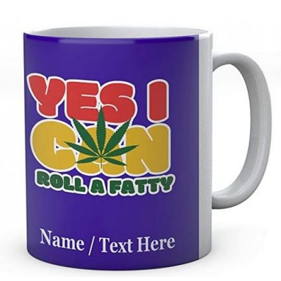 Yes I can Roll A Fatty-Ceramic Printed Name Mug
