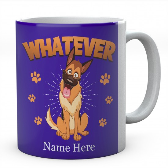 Customised Funny whatever German Shepherd Mug