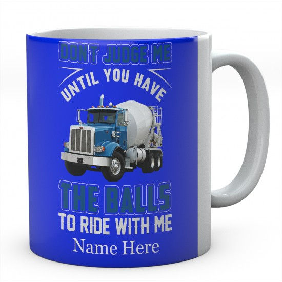 Don't Judge Me Until You Have The Balls To Ride With Me Ceramic Mug