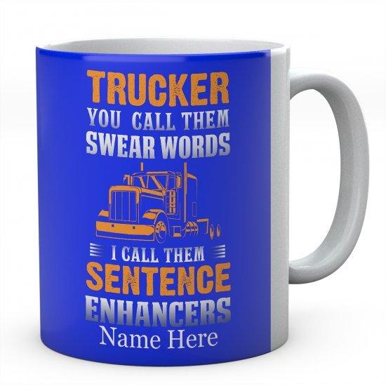 Trucker You Call Them Swear Words I Call Them Sentence Enhancers Ceramic Mug