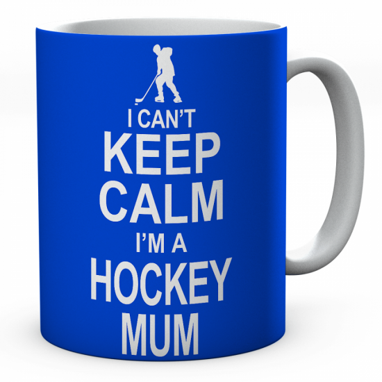 I Can't Keep Calm I'm A Hockey Mum Ceramic Mug