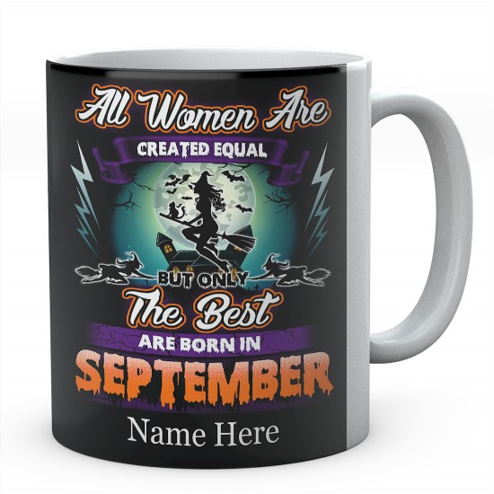 Personalised Mug All Women Are Created Equal But Only The Best Are Born In