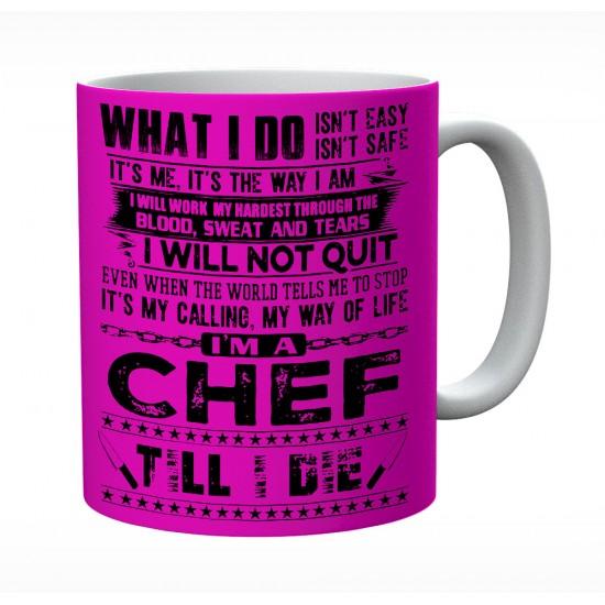 I'm A Chef Till I Die