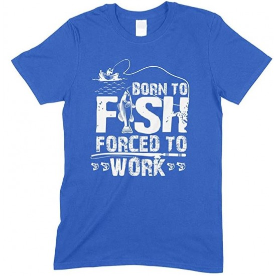 Born to Fish Forced to Work-Men's Unisex T Shirt