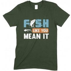 Fish Like You Mean It - Unisex Fishing T Shirt