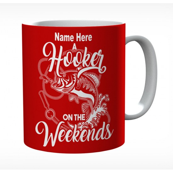 A Hooker On The Weekends Personalised With Name