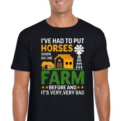 I've Had To Put Horses Down On The Farm Before And It's Very, Very Sad Unisex Black T Shirt