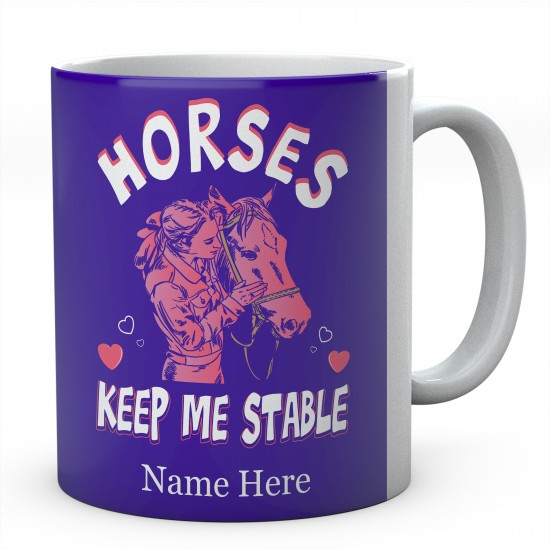 Personalised Horses Keep Me Stable Mug