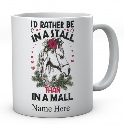 Personalised I'd Rather Be In A Stall Than In A Mall Horse Mug