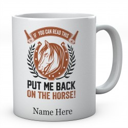 Personalised If You Can Read This Put Me Back On The Horse Mug