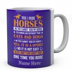 Personalised Yes I Ride Horses Mug