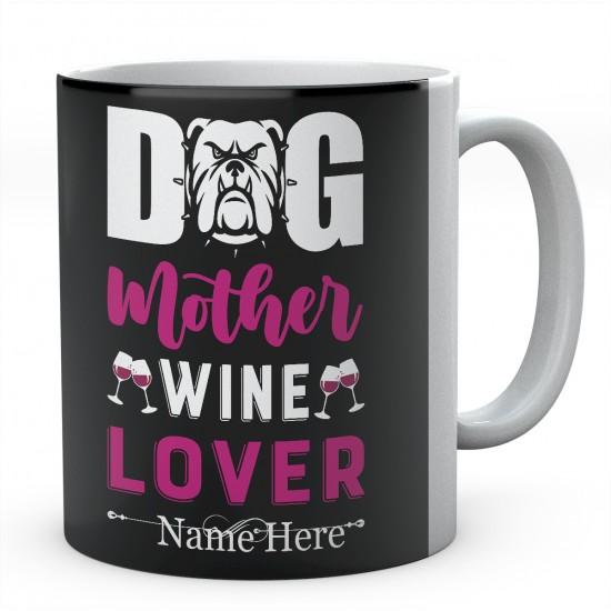 Dog Mother Wine Lover Personalised Novelty Ceramic Mug