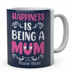 Happiness Is Being A Mum Personalised Unique Ceramic Mug