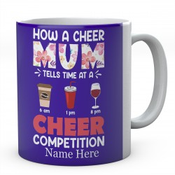 How A Cheer Mum Tells Time At A Cheer Competition Personalised Novelty Ceramic Mug