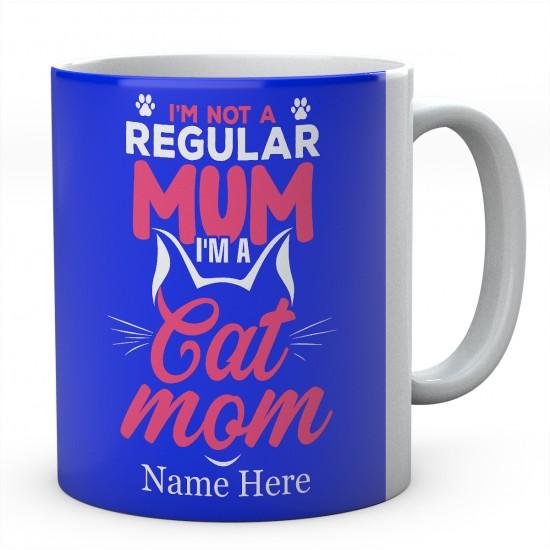 I'm Not A Regular Mum I'm A Cat Mom Personalised Unique Mummy Mug