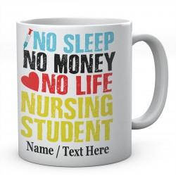 No Sleep No Money No Life Nursing Student-Personalised Name Mug