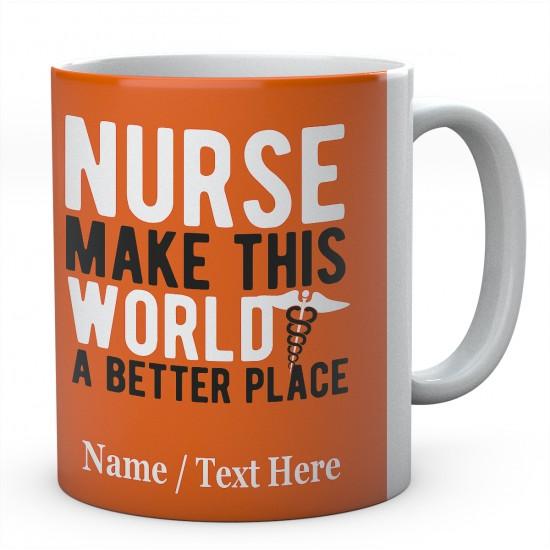 Nurse Make This World A Better Place-Personalised Name Mug