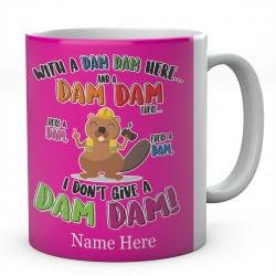 Personalised Dam Dam There Beaver Mug