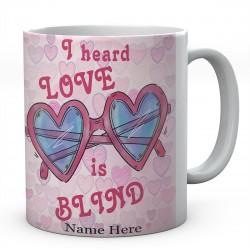 I Heard Love Is Blind Personalised Ceramic Mug