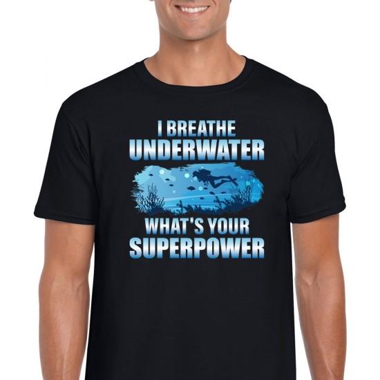 I Breathe Underwater What's Your Superpower Unisex Black T Shirt