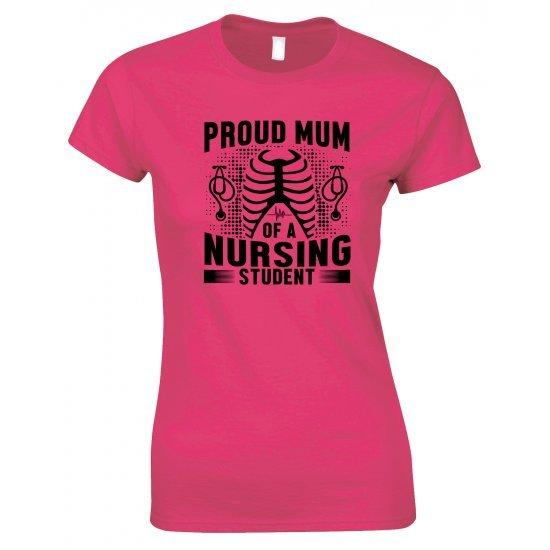 Proud Mum of A Nursing Student - Ladies Style T Shirt