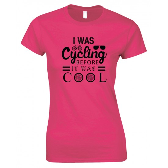 I was Cycling Before It was Cool-Ladies Bicycle T Shirt