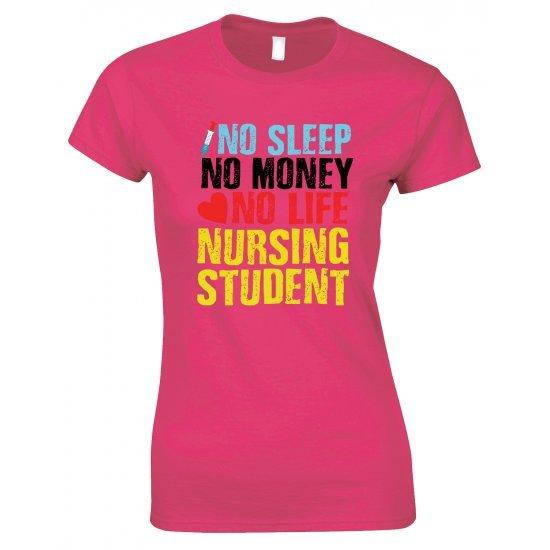 No Sleep No Money No Life Nursing Student -Lady Style T Shirt