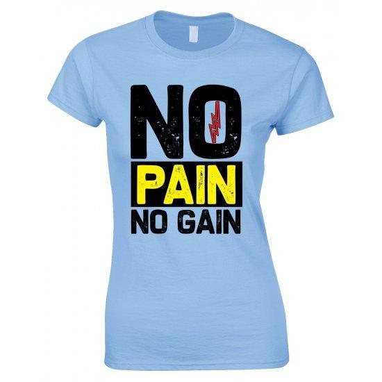 No Pain No Gain Gym T Shirt-Ladies Gym T Shirt