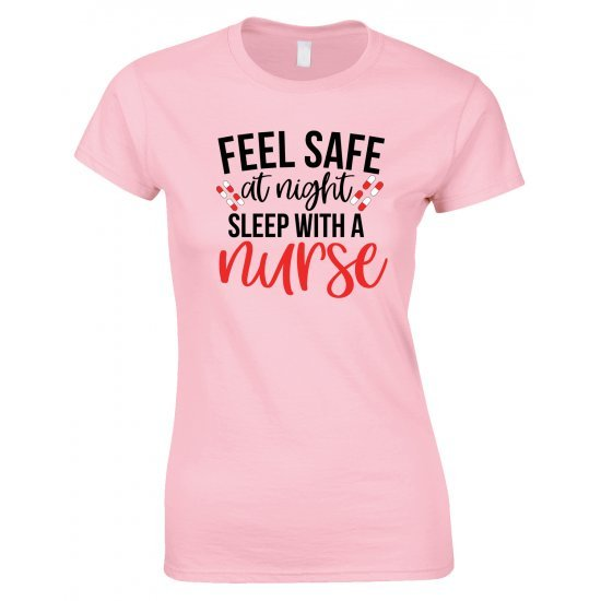 Feel Safe At Night Sleep With A Nurse - Funny Ladies Style T Shirt.