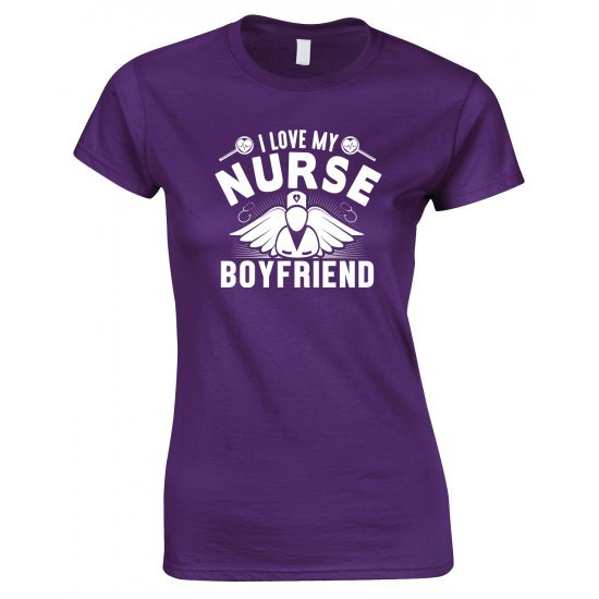 I Love My Nurse Boyfriend - Ladies style T Shirt