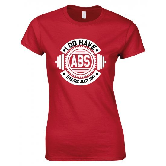 I Do Have ABS They're Just Shy- Gym Ladies T Shirt